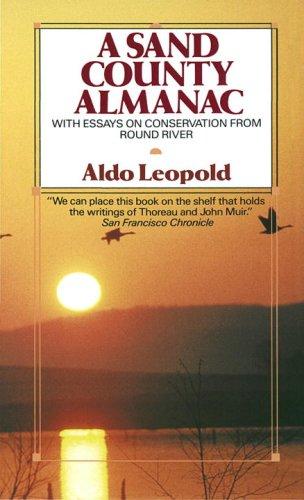 """Aldo Leopold, """"A Sand County Almanac"""""""